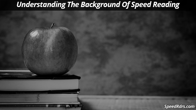 Understanding The Background Of Speed Reading